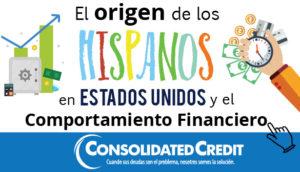 El Origen de los Hispanos en Estados Unidos y su Comportamiento Financiero