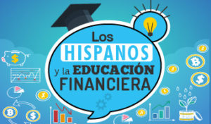 Los Hispanos y la Educación Financiera