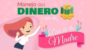 Manejo del dinero en el Dia de la Madre
